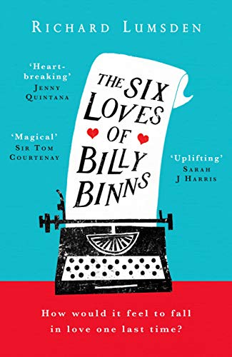 The Six Loves of Billy Binns by Richard Lumsden  #review #blogtour #randomthingstours @mgriffiths163