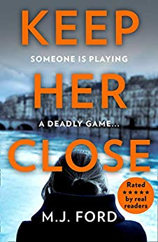 Keep Her Close by MJ Ford @MJFordBooks @AvonBooksUK #extract