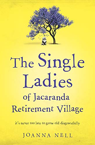 The Single Ladies of Jacaranda Retirement Village by Joanna Nell @Jo_nell_writer @Hodderbooks #review@mgriffiths163