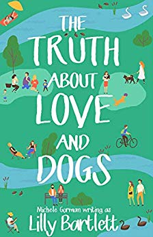 The Truth About Love and Dogs by Lilly Bartlett @MicheleGormanUK #review