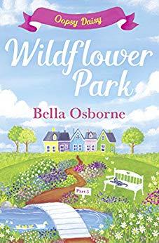 Wildflower Park: Oopsy Daisy by Bella Osborne @osborne_bella @AvonBookUK#extract