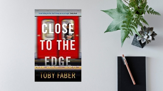Close to the Edge by Toby Faber @Toby_Faber @MuswellPress #review