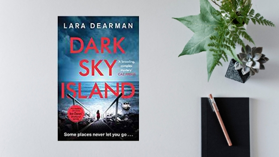 Dark Sky Island by Lara Dearman @laradearman @TrapezeBooks #review@Tr4cyF3nt0n