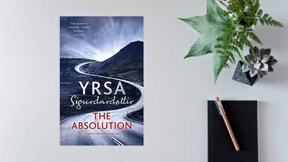 The Absolution by Yrsa Sigurdardottir @YrsaSig @HodderBooks #review