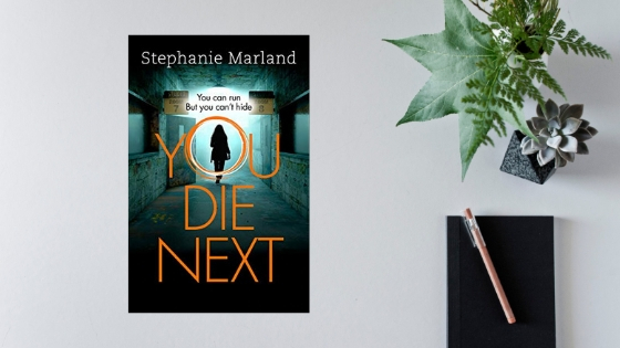 You Die Next by Stephanie Marland @CrimeThrillGirl @TrapezeBooks #review