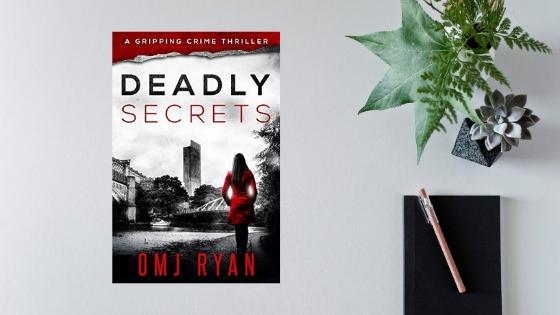 Deadly Secrets by OMJ Ryan @OMJRYAN1 #InkubatorBooks @damppebbles #damppebblesblogtours