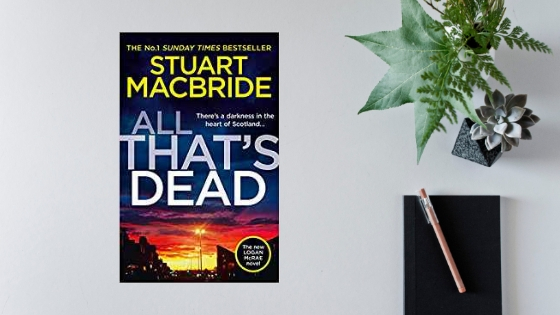 All That's Dead by Stuart MacBride #review