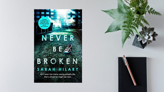 Never Be Broken by Sarah Hilary @sarah_hilary @headlinepg #review #randomthingstours @annecater