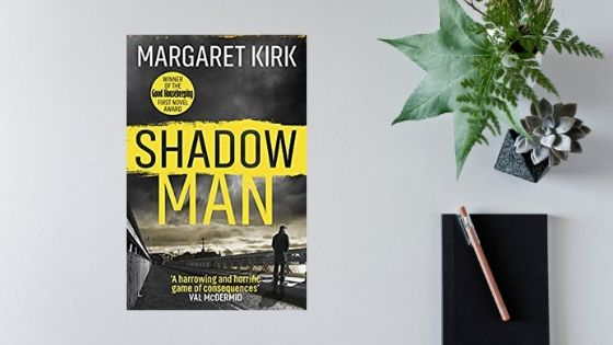 Shadow Man by Margaret Kirk @HighlandWriter @orionbooks @orion_crime