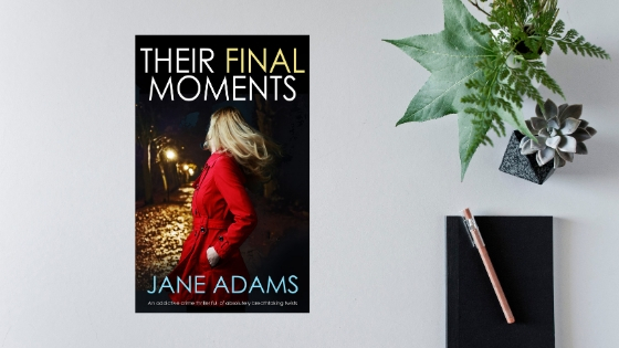 Their Final Moments by Jane Adams @JaneAdamsAuthor @JoffeBooks #review @mgriffiths163 @booksnall