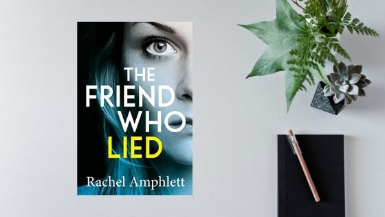 The Friend Who Lied by Rachel Amphlett @RachelAmphlett @BOTBSPublicity #blogtour