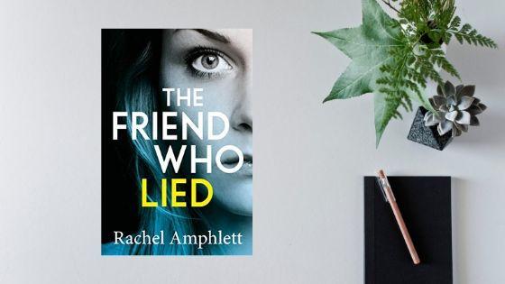#GuestReview The Friend Who Lied by Rachel Amphlett @RachelAmplett @BOTBSPublicity #blogtour@mgriffiths163