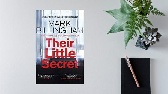 Their Little Secret by Mark Billingham @MarkBillingham @LittleBrownUK #review@1stMondayCrime