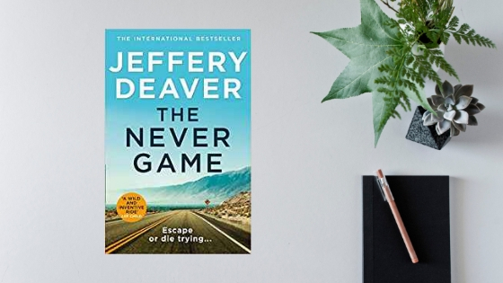 The Never Game by Jeffery Deaver @JefferyDeaver @HarperCollinsUK @fictionpubteam #review #TheNeverGame