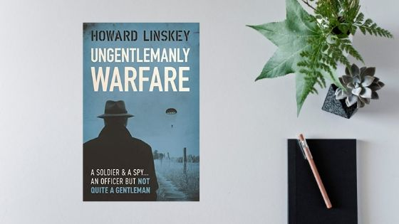 Ungentlemanly Warfare by Howard Linskey @HowardLinskey @noexitpress #GuestPost #RandomThingsTours @annecater