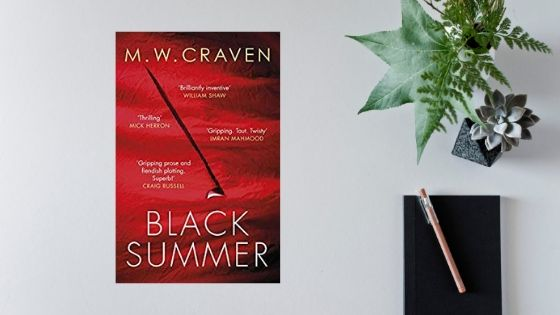 Black Summer by MW Craven @MWCravenUK @LittleBrownUK #review