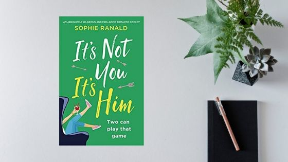It's Not you, It's Him by Sophie Ranald @SophieRanald @Bookouture @mgriffiths163 #guestreview #booksontour