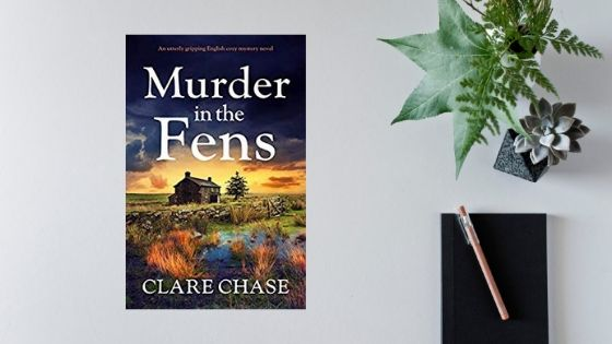 Murder In The Fens by Clare Chase @ClareChase_ @Bookouture @mgriffiths163 #review