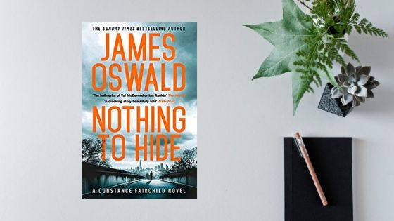 Nothing To Hide by James Oswald @SirBenfro @WildfireBks #review #publicationday
