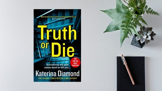 Truth or Die by Katerina Diamond @TheVenomousPen @AvonBooksUK#review