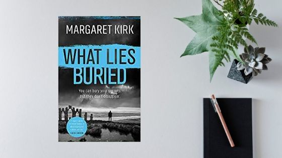 What Lies Buried by Margaret Kirk @HighlandWriter @OrionBooks