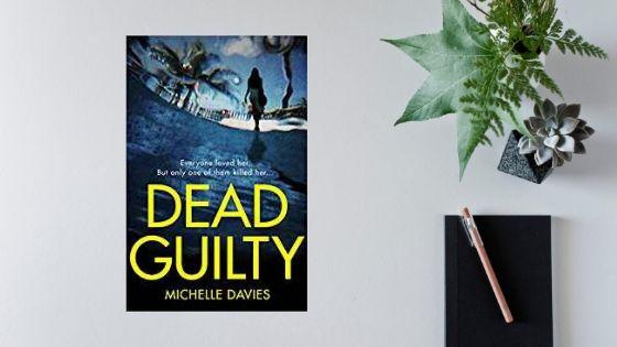 Dead Guilty by MichelleDavies