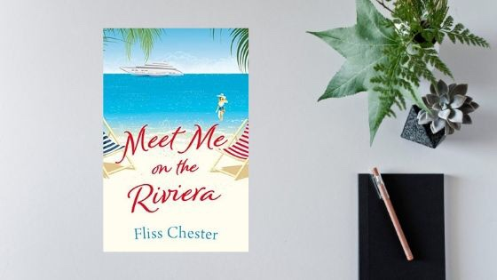 Meet Me On The Riviera by Fliss Chester @SocialWhirlGirl @OrionBooks @mgriffiths163 @Tr4cyF3nt0n #review