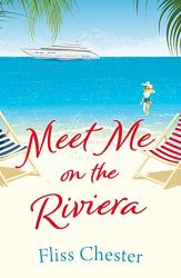 Meet Me On The Riviera by Fliss Chester @SocialWhirlGirl