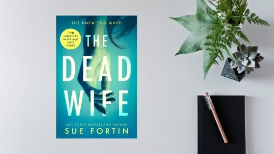 The Dead Wife by Sue Fortin @suefortin1 @HarperCollinsUK @rararesources #review @mgriffiths163
