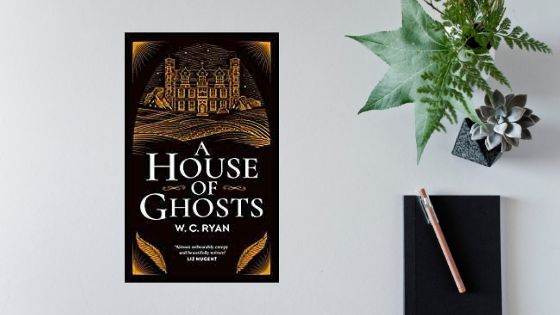A House of Ghosts by W.C.Ryan