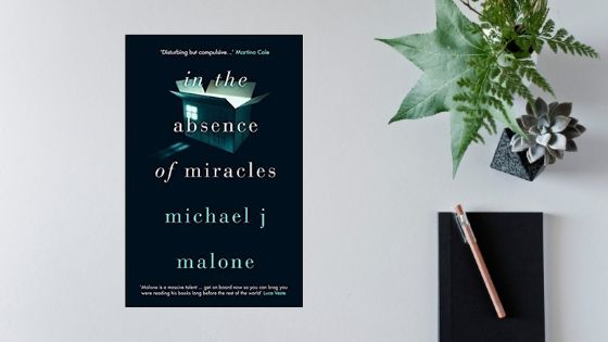 In The Absence Of Miracles by Michael J Malone