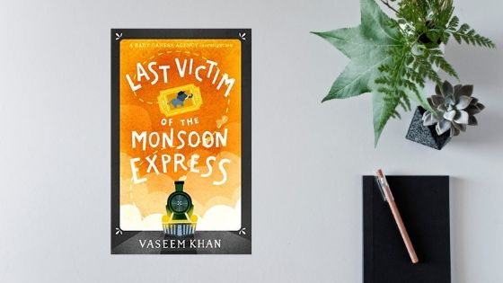 Last Victim of the Monsoon Express by Vaseem Khan