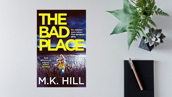 The Bad Place by M.K. Hill