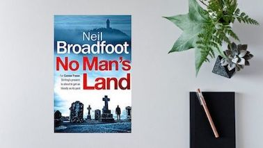 No Mans Land by Neil Broadfoot – Bloody Scotland 2019