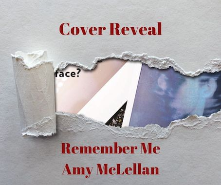 Cover Reveal: Remember Me by Amy McLellan