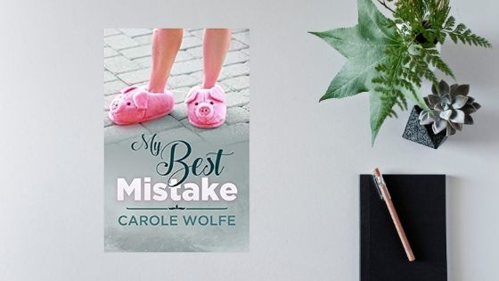 My Best Mistake by Carole Wolfe