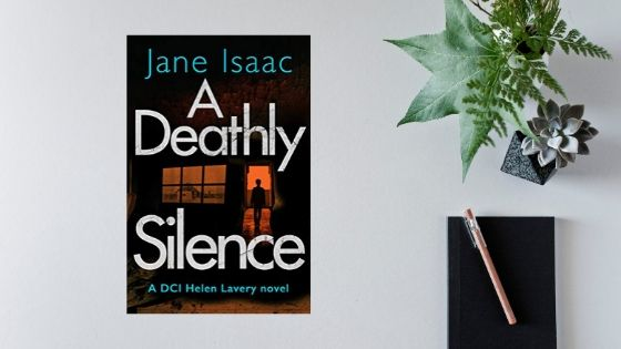 A Deathly Silence by Jane Isaac