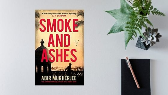 Smoke and Ashes by AbirMukherjee