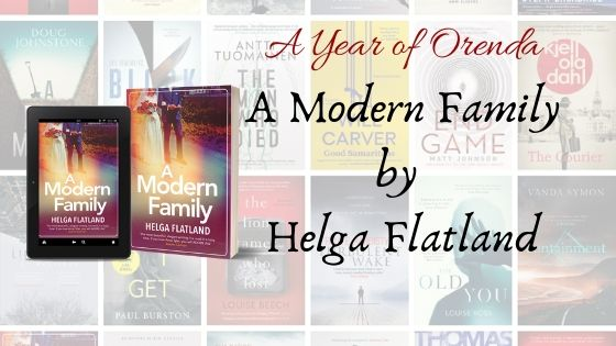 A Year of Orenda – A Modern Family by Helga Flatland