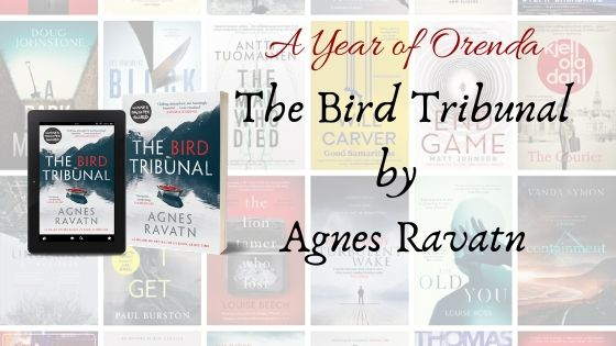 A Year of Orenda – The Bird Tribunal by Agnes Ravatn (Translated by Rosie Hedger)