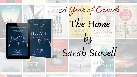A(nother) Year Of Orenda – The Home by Sarah Stovell