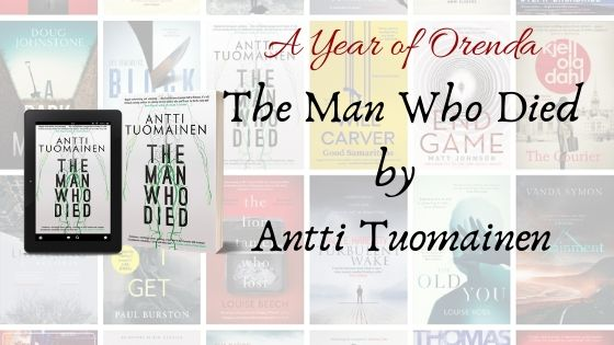 A Year of Orenda – The Man Who Died by Antti Tuomainen