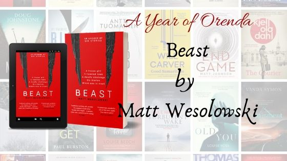 A Year of Orenda – Beast by Matt Wesolowski