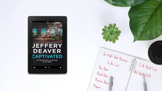 Captivated by Jeffery Deaver – A Colter Shaw shortstory