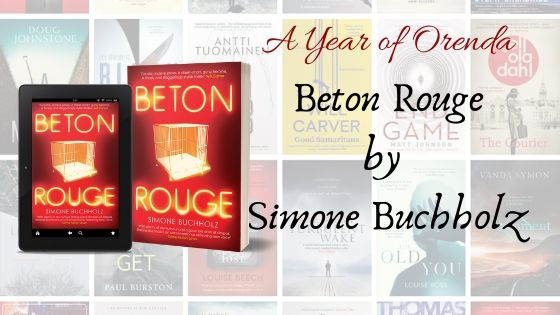 A(nother) Year of Orenda – Beton Rouge by SimoneBuchholz