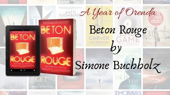 A Year of Orenda – Beton Rouge by SimoneBuchholz