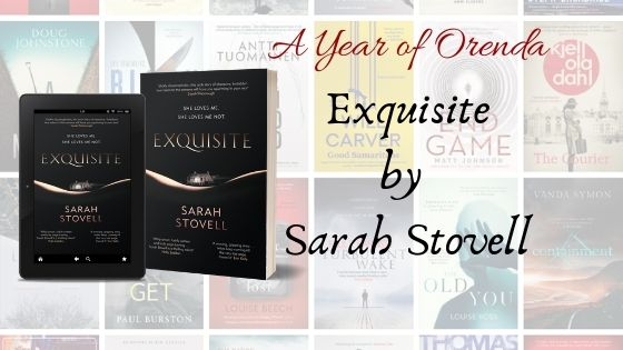A Year of Orenda – Exquisite by SarahStovell