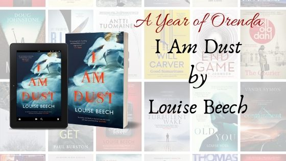 A Year of Orenda – I Am Dust by Louise Beech