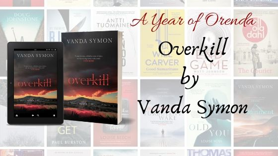 A Year of Orenda – Overkill by Vanda Symon