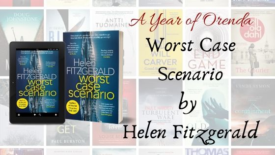 A Year Of Orenda – Worst Case Scenario by Helen Fitzgerald